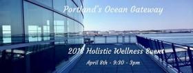 2018 Holistic Wellness Event at Portlands Ocean Gateway
