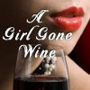 A Girl Gone Wine